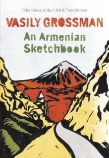 An Armenian Sketchbook - Vasily Grossman