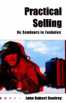 No Seminars in Foxholes - John Robert Confrey