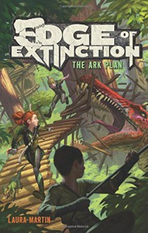 The Ark Plan (Edge of Extinction) - Laura Martin, Eric Deschamps