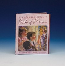 A Catholic Child's First Prayer Book - Victor Hoagland