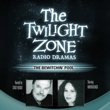 The Bewitchin' Pool: The Twilight Zone Radio Dramas - Earl Hamner, Karen Black, Inc. Blackstone Audio