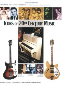 Icons of 20th Century Music: Heritage-Odyssey Auction #605 - Jeff Woolf, Scott Jennings, James L. Halperin
