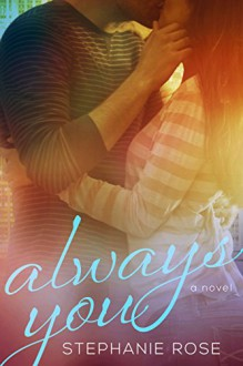 Always You (Second Chances Book 1) - Stephanie Rose