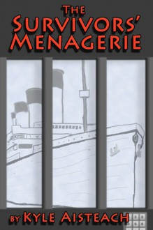 The Survivors' Menagerie - Kyle Aisteach