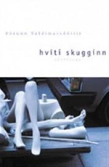 Hvíti skugginn - Þórunn Valdimarsdóttir