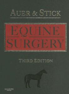 Equine Surgery - Jorg A. Auer, Jörg A. Auer