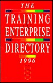 Training and Enterprise Directory 1996 - DPA Directory Publishers