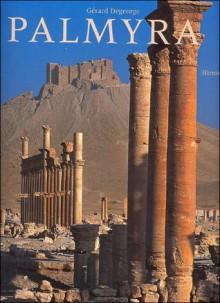 Palmyra - Gerard Degeorge, Paul Veyne