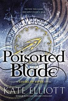 Poisoned Blade - Kate Elliott