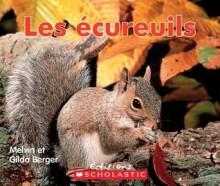 Les Ecureuils - Melvin A. Berger