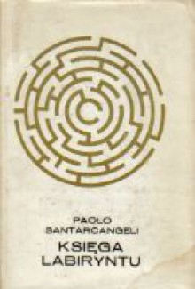 Księga labiryntu - Paolo Santarcangeli