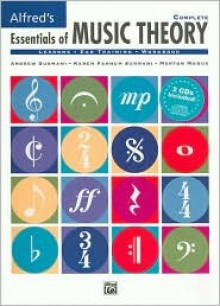 Alfred's Essentials of Music Theory: Complete, Book & 2 CDs - Andrew Surmani, Karen Surmani