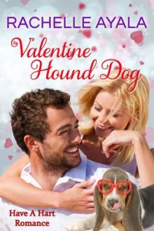 Valentine Hound Dog (Have A Hart, #2) - Rachelle Ayala