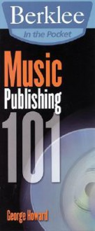 Music Publishing 101: Berklee in the Pocket Series - George Howard