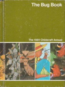 The Bug Book: The 1981 Childcraft Annual - World Book-Childcraft International