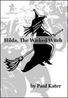 Hilda the Wicked Witch - Paul Kater