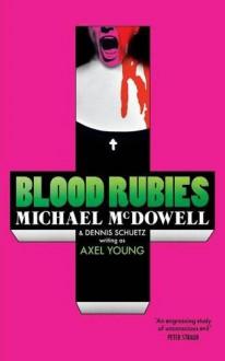 Blood Rubies - Dennis Schuetz, Axel Young, Michael McDowell