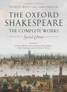 The Complete Works (Oxford Shakespeare) - William Shakespeare,John Jowett,Gary Taylor