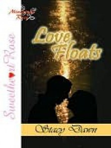 Love Floats - Stacy Dawn