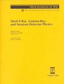 Hard X-Ray, Gamma-Ray and Neutron Detector Physics - Ralph B. James