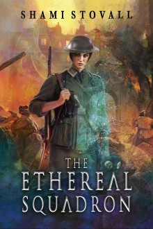 The Ethereal Squadron (The Sorcerers of Verdun #1) - Shami Stovall
