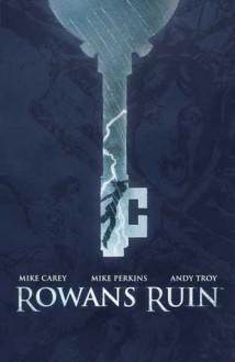 Rowan's Ruin - Mike Carey,Mike Perkins,Andy Troy