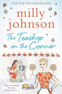 The Teashop on the Corner - Milly Johnson