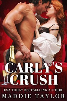 Carly's Crush - Maddie Taylor