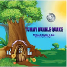 Tummy Rumble Quake (Mom's Choice Award Winner) - Heather L Beal