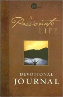 A Passionate Life Devotional Journal - Mike Breen, Walt Kallestad