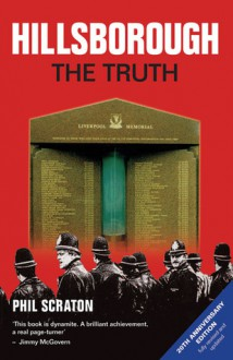 Hillsborough - The Truth - Phil Scraton