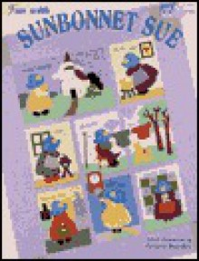 "Fun with Sunbonnet Sue ""Print on Demand Edition"" - Terrece Beesley, Trice Boerens"