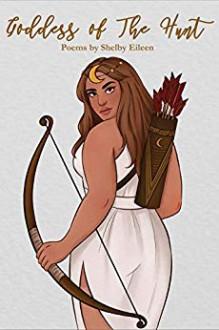 Goddess of the Hunt - Eileen Shelby