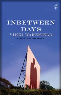 Inbetween Days - Vikki Wakefield