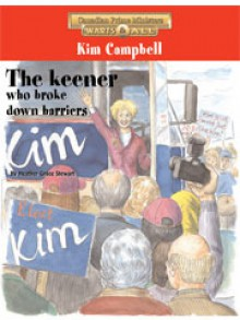 Kim Campbell: The Keener Who Broke Down Barriers - Heather Grace Stewart