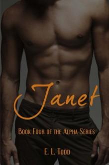 Janet (Alpha Series) (Volume 4) - E. L. Todd