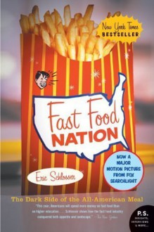 Fast Food Nation: The Dark Side of the All-American Meal By Eric Schlosser - -N/A-