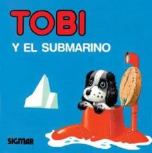 Tobi y El Submarino - Mimosos - Tony Wolf