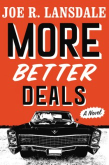 More Better Deals - Joe R. Lansdale
