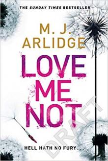 Love Me Not - M.J. Arlidge
