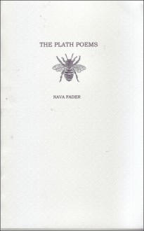 The Plath Poems - Nava Fader