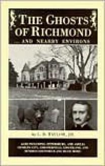 Ghosts of Richmond - L.B. Taylor Jr.