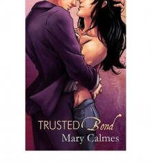 Trusted Bond - Mary Calmes