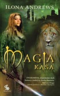 Magia kąsa - Ilona Andrews, Anna Czapla