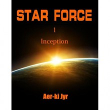 Star Force: Inception - Aer-ki Jyr