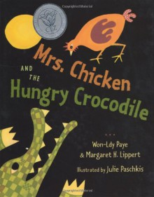 Mrs. Chicken and the Hungry Crocodile - Won-Ldy Paye, Margaret H. Lippert, Julie Paschkis
