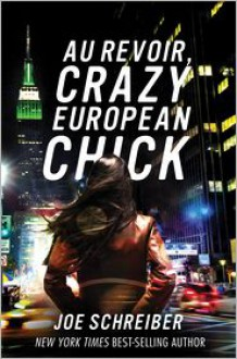 Au Revoir, Crazy European Chick -
