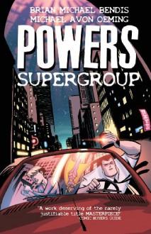Powers, Vol. 4: Supergroup - Brian Michael Bendis, Michael Avon Oeming