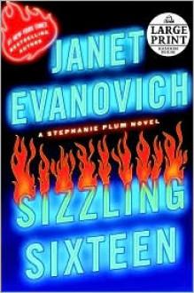 Sizzling Sixteen (Stephanie Plum Series #16) -