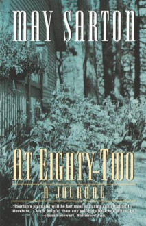 At Eighty-Two: A Journal - May Sarton